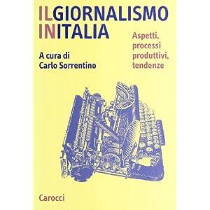 Il giornalismo in Italia. Aspetti, processi produt