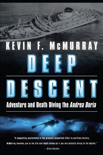 Deep Descent: Adventure and Death Diving the Andrea Doria: Adventure and Death: The Andrea Doria