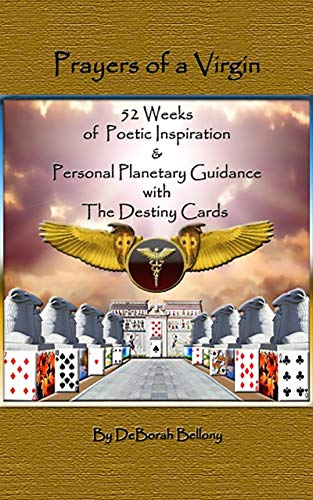 Prayers of a Virgin: 52 Weeks of Poetic Inspiration and Personal Planetary Guidance with the Destiny Cards (English Edition)