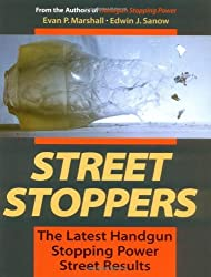 Street Stoppers: The Latest Handgun Stopping Power Street Results by Evan Marshall (1996-05-01)