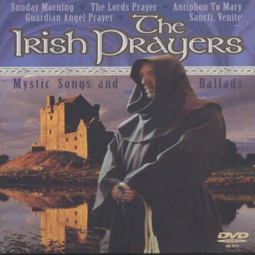 The Irish Prayers - Mystic Songs and Ballads -
