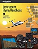 Instrument Flying Handbook: ASA FAA-H-8083-15B: Revised Edition (FAA Handbooks)