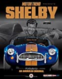 Motor Trend Shelby: A Tribute to an American Original (Motor Trend Presents) by Edward Loh (2012-09-25)