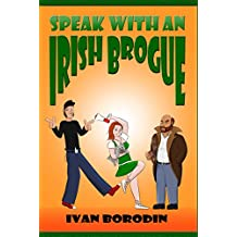 Speak with an Irish Brogue (English Edition)