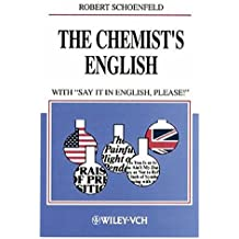 """The Chemist's English: with """"Say It in English, Please!"""" (Chemistry)"""