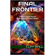 Final Frontier: A Time Travel Novel (New Frontier Series Book 2) (English Edition)