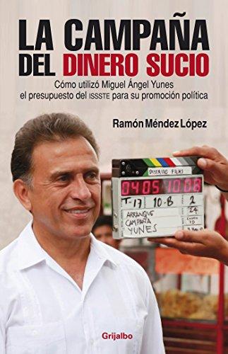 La campaña del dinero sucio por Ramón Méndez López