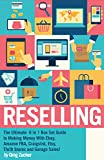 Reselling: The Ultimate 6 in 1 Box Set Guide to Making Money With Ebay, Amazon FBA, Craigslist, Etsy, Thrift Stores and Garage Sales! (Amazon FBA - Selling ... Home Job - Etsy Business) (English Edition)