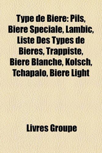 type-de-bire-pils-bire-spciale-lambic-liste-des-types-de-bires-trappiste-bire-blanche-klsch-tchapalo