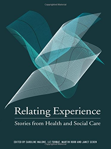 Relating Experience: Stories from Health and Social Care: An Anthology About Communication and Relationships