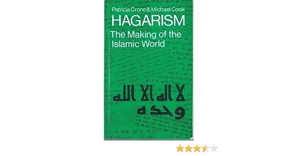Hagarism: the making of the islamic world: amazon. Co. Uk: patricia.