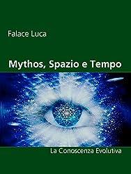 Mythos, Spazio e Tempo: La Conoscenza Evolutiva