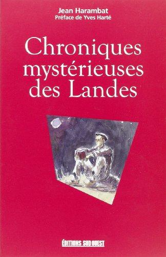 Chronique mystérieuses des Landes par Jean Harambat