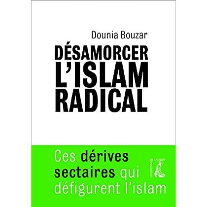 Désamorcer l'islam radical: Ces dérives sectaires qui défigurent l'islam (SOCIAL ECO H C)