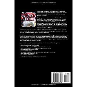 El Programa Completo de Entrenamiento de Fuerza para Futbol Americano: Incremente la fuerza, velocidad, agilidad, y resistencia a traves del entrenami