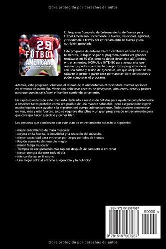 El Programa Completo de Entrenamiento de Fuerza para Futbol Americano: Incremente la fuerza, velocidad, agilidad, y resistencia a traves del entrenamiento de fuerza y una nutricion apropiada