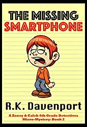 The Missing Smartphone (Mystery Book for Kids Ages  6-8, 9-12, Free Stories, Bedtime Stories) (Zooey & Caleb 6th Grade Detectives)