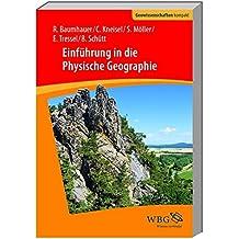 Einführung in die Physische Geographie (Geowissenschaften kompakt)