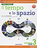 Il tempo e lo spazio. Per la Scuola media. Con e-book. Con espansione online: 3
