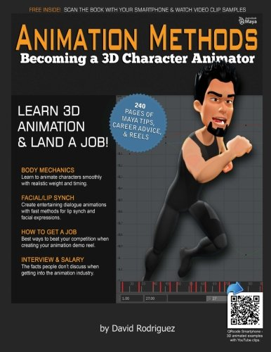 Animation Methods: The Only Book You'll Ever Need por David Rodriguez