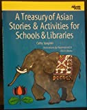 A Treasury of Asian Stories & Activities for Schools & Libraries