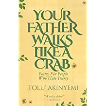 Your Father Walks Like A Crab: Poetry For People Who Hate Poetry