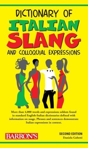 Dictionary of Italian Slang and Colloquial Expressions by Daniela Gobetti (2009-06-01)