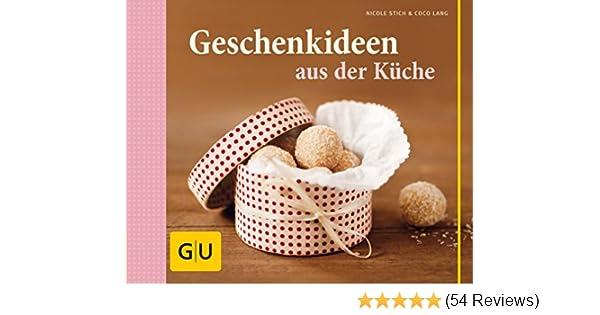 Geschenkideen aus der Küche (GU Themenkochbuch) eBook: Nicole Stich ...