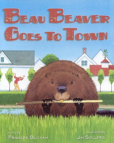 Beau Beaver Goes to Town (English Edition)