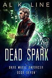 Dead Spark (Dark Magic Enforcer Book 7)
