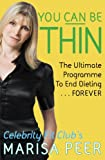 You Can Be Thin: The Ultimate Programme to End Dieting...Forever