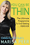 You Can Be Thin: The Ultimate Programme to End Dieting...Forever (English Edition)