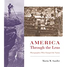 America Through the Lens: Photographers Who Changed the Nation (English Edition)