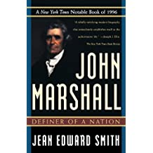 John Marshall: Definer of a Nation by Jean Edward Smith (1998-03-15)