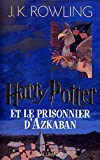 Harry Potter, tome 3 - Harry Potter et le Prisonnier d'Azkaban - Gallimard Jeunesse - 16/11/2003