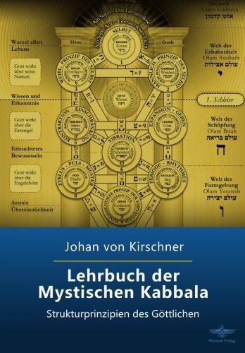Preisvergleich Produktbild Lehrbuch der Mystischen Kabbala: Strukturprinzipien des Göttlichen (Philosophische Praxis des Inneren Kreises)