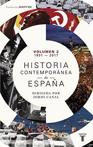 Historia contemporánea de España (Volumen II: 1931-2017) por Varios Autores