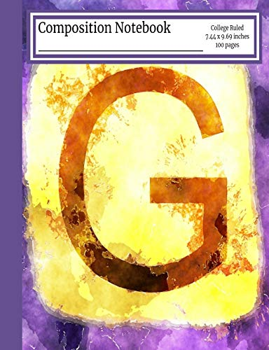 Composition Notebook: G: Monogram College Ruled 7.44 x 9.69 in, 100 page book for girls, kids, school, students and teachers