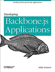 [(Developing Backbone.js Applications)] [By (author) Addy Osmani] published on (June, 2013)