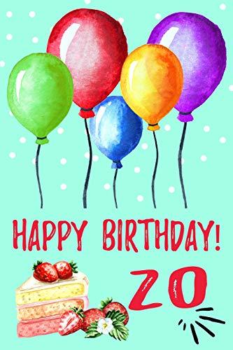Happy Birthday 20: Cute Novelty Happy 20th Birthday Gift Journal: Lined Balloon Notebook