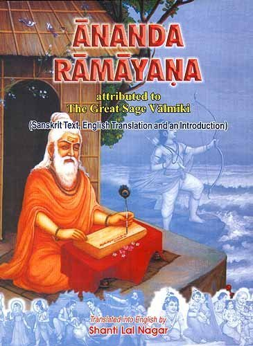 Ananda Ramayana Attributed to The Great Sage Valmiki 2 Volume Set Sanskrit Text, English Translation and an Introduction 2006 edition by Shanti Lal Nagar (2008) Hardcover