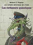 Les Ravisseurs quantiques: Les Futurs mystères de Paris, T2