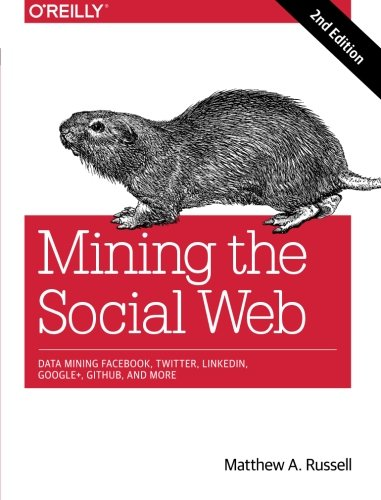 mining-the-social-web-data-mining-facebook-twitter-linkedin-google-github-and-more