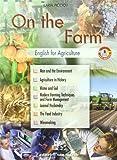 On the farm. English for agriculture. Con espansione online. Con CD Audio. Per gli Ist. tecnici e professionali