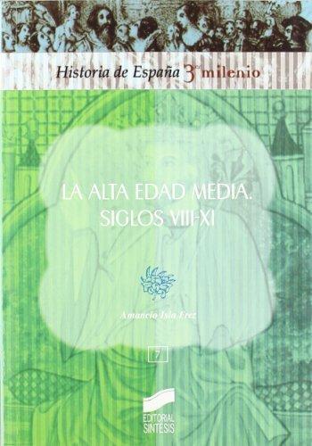 Alta Edad Media. Siglos viii-xi (Historia de España, 3er milenio) por Amancio Isla