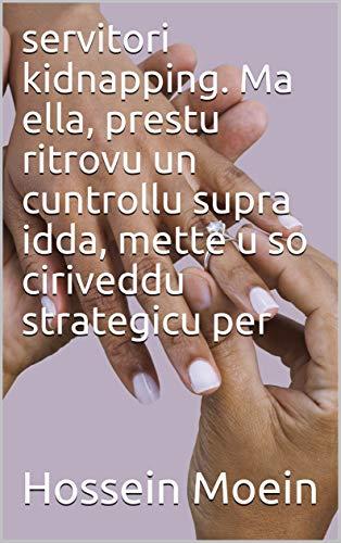 servitori kidnapping. Ma ella, prestu ritrovu un cuntrollu supra idda, mette u so ciriveddu strategicu per (Corsican Edition)