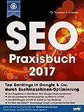 SEO Praxisbuch 2017: Top Rankings in Google & Co.
