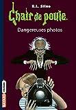 chair de poule tome 03 dangereuses photos