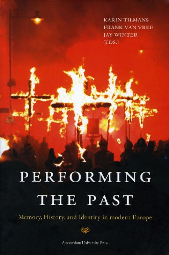 Performing the Past: Memory, History and Identity in Modern Europe