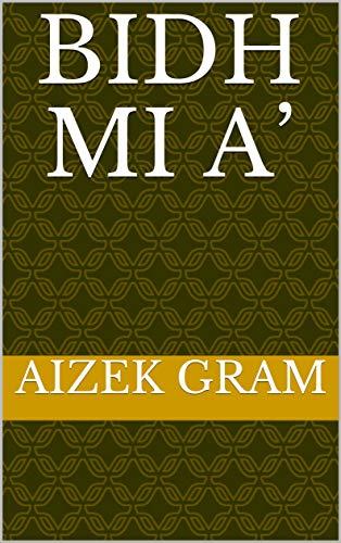 Bidh mi a\' (Scots Gaelic Edition)